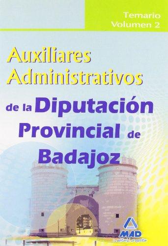 Auxiliares Administrativos De La Diputación Provincial De Badajoz. Temario Vol.Ii