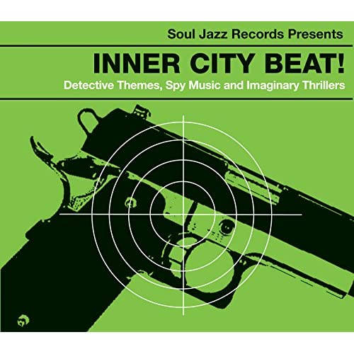 Inner City Beat: Detective Themes, Spy Music and Imaginary Thrillers 1967-1977