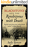Blackstone and the Rendezvous with Death (The Blackstone Detective series Book 1) (English Edition)