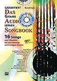 Garantiert Gitarre lernen - Das Audio Songbook: Das Hörbuch für Gitarristen