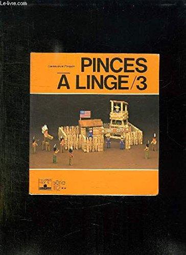 PINCES A LINGE. Tome 3