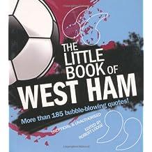 The Little Book of West Ham (Little Book of Football)