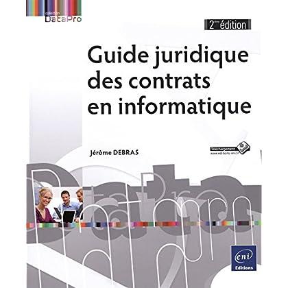 Guide juridique des contrats en informatique (2ième édition)