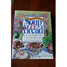 The Dairy Hollow House Soup & Bread: A Country Inn Cookbook by Crescent Dragonwagon (1992-05-07)