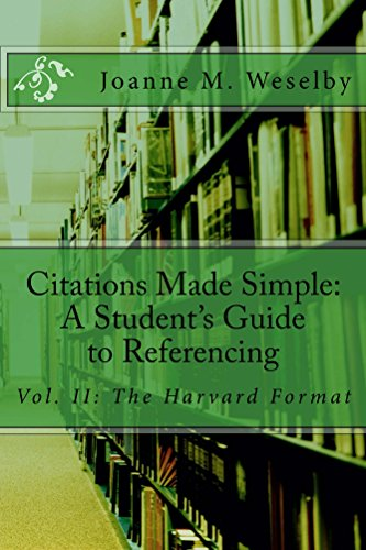 citations-made-simple-a-students-guide-to-easy-referencing-vol-ii-the-harvard-format