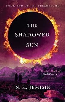 The Shadowed Sun: Dreamblood: Book 2