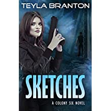 Sketches: A Post-Apocalyptic Dystopian Sci-Fi Novel (Colony Six Book 1) (English Edition)