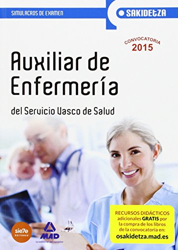 Auxiliar de Enfermería de Osakidetza-Servicio Vasco de Salud. Simulacros de examen (Osakidetza 2015)