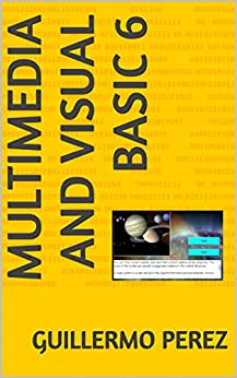 MULTIMEDIA AND VISUAL BASIC 6 by [Perez, Guillermo]