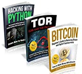 Hacking: 3 Manuscripts - Bitcoin, Tor, Hacking With Python (Hacking, Hacking With Python, Bitcoin, Blockchain, Tor, Python Book Book 1)