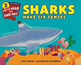 Sharks Have Six Senses (Let's-Read-and-Find-Out Science 2)