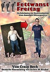 Fettwanst Freitag: Die Geheimnisse zur Gewichtsabnahme  eines ehemaligen Schwergewichts!