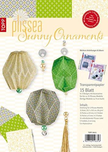 Plissea Transparentpapier Sunny Ornaments: 15 Blatt Transparentpapier und Accessoires für bis zu 15 Modelle, inkl. 3 Anleitungen (Perlen Ornament Craft)