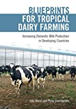 Blueprints for Tropical Dairy Farming: Increasing Domestic Milk Production in Developing Countries
