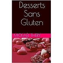 Desserts Sans Gluten (French Edition)