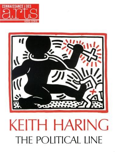 Connaissance des Arts, Hors-série N° 574 : Keith Haring : The Political Line