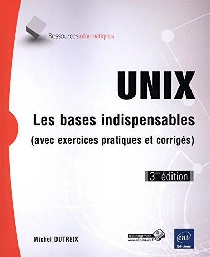 Unix - Les bases indispensables (3ième édition)