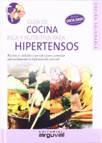 Guía de cocina rica y nutritiva para hipertensos