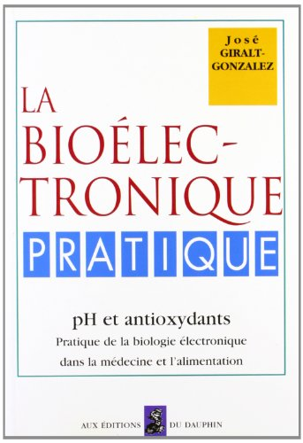 LA BIOELECTRONIQUE PRATIQUE. Ph et antioxydants