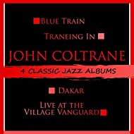 4 Classic Jazz Albums: Blue Train / Traneing In / Dakar / Live at the Village Vanguard