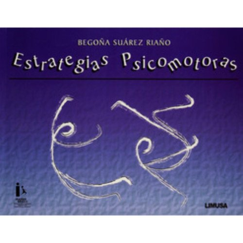 Estrategias Psicomotoras/ Psychomotor Strategies por Begona Suarez