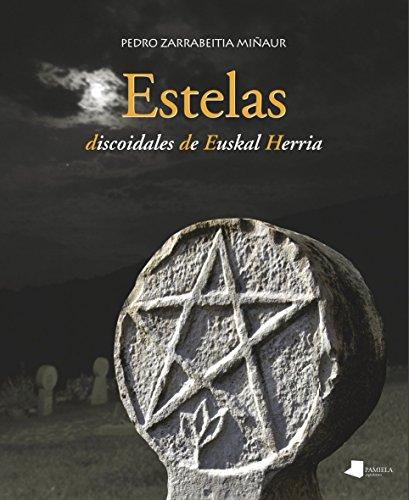 Estelas discoidales de Euskal Herria (Ganbara)