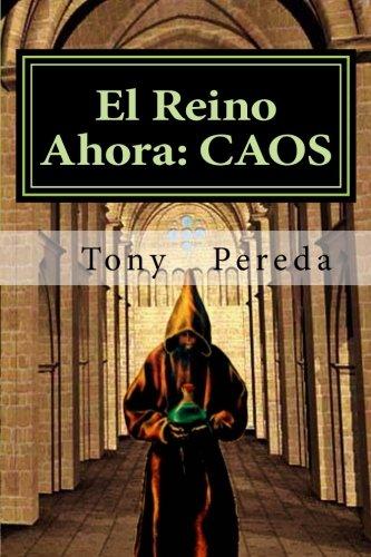 El Reino Ahora: Caos por Tony Pereda