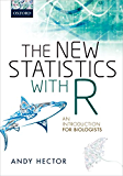 The New Statistics with R: An Introduction for Biologists