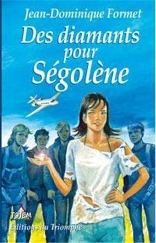 Ségolène, Tome 6 : Des diamants pour Ségolène par Jean-Dominique Formet