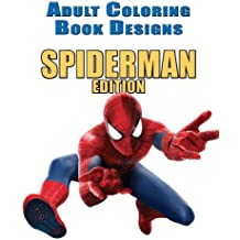 Adult Coloring Book Designs: Stress Relief Coloring Book: 50+ SPIDERMAN Designs for Coloring Stress Relieving - Inspire Creativity and Relaxation of Kids And Adults
