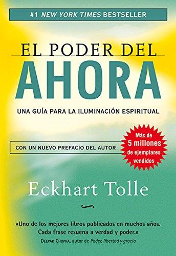 Poder del Ahora, El (E-book): Una guía para la iluminación espiritualEl poder del ahora: Una guía para la iluminación espiritual por Eckhart Tolle