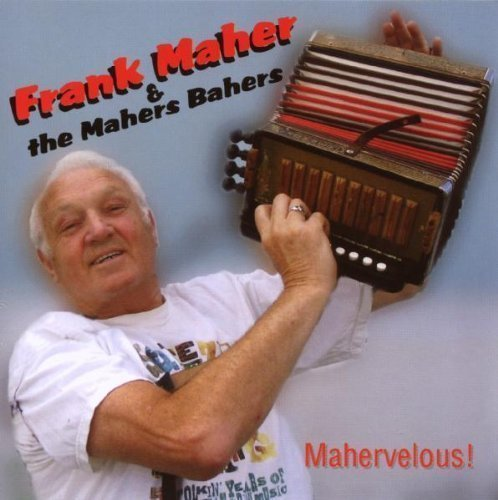 Mahervelous! by Frank Maher & The Mahers Bahers (2003-05-17)