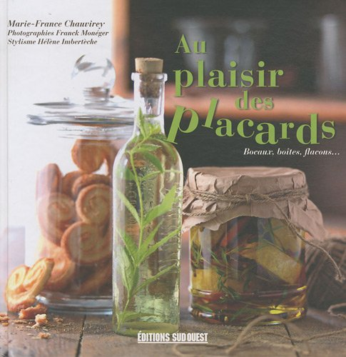 Au plaisir des placards : Bocaux, boîtes, flacons... par Marie-France Chauvirey, Hélène Imbertèche