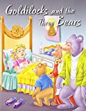 Goldilocks And The Three Bears (My Favourite Illustrated Classics)