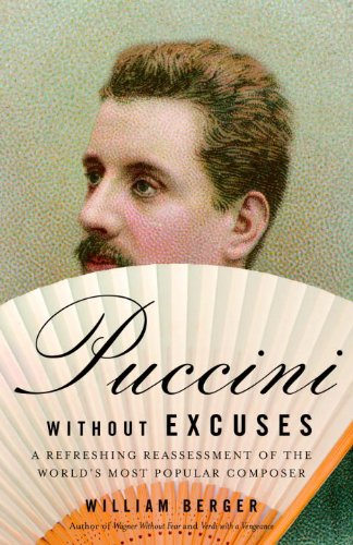 Puccini Without Excuses: A Refreshing Reassessment of the World's Most Popular Composer (Butterfly Rock Vintage)