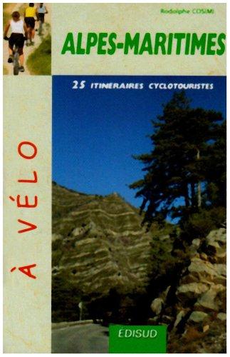 25 Itinéraires cyclotouristes dans les Alpes-Maritimes