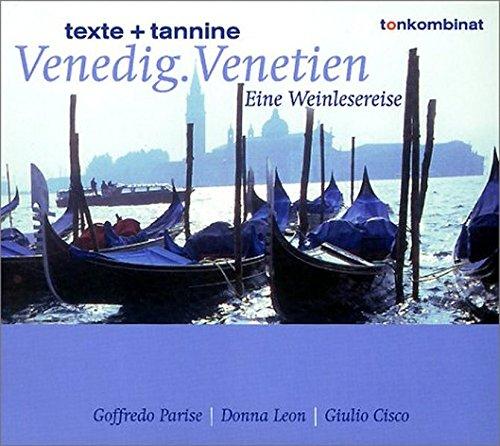 Venedig. Venetien: Eine Weinlesereise (texte + tannine)