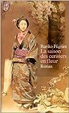 La Saison des cerisiers en fleur de Ruriko Pilgrim,Natalie Zimmermann (Traduction) ( 9 octobre 2002 )