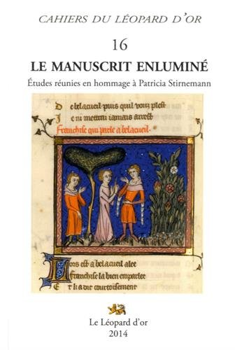 Le manuscrit enluminé : Etudes réunies en hommage à Patricia Stirnemann