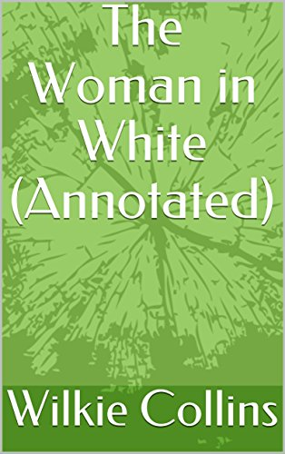 The Woman in White (Annotated) (English Edition)