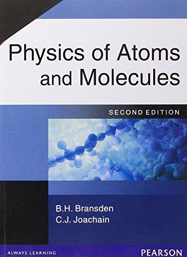Physics of Atoms & Molecules por B. H. Bransden