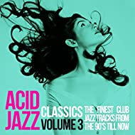 Acid Jazz Classics, Vol. 3 (The Finest Club Jazz Tracks from the 90's 'Till Now)