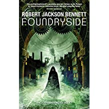Foundryside: a dazzling new series from the author of The Divine Cities (The Founders Book 1)