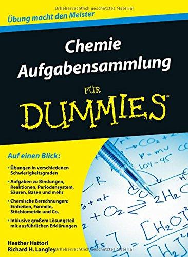 Aufgabensammlung Chemie für Dummies (Chemie Für Dummies)