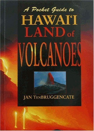 A Pocket Guide to Hawaii Land of Volcanoes by Jan TenBruggencate (2002-06-01)