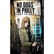 No Dogs in Philly: A Cyberpunk Noir (Special Sin Book 1)