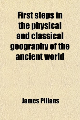 First Steps in the Physical and Classical Geography of the Ancient World