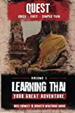 Learning Thai, Your Great Adventure: Volume 1 (Quest: Quick, Easy, Simple Thai)