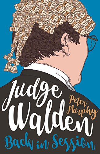 Judge Walden: Back in Session: Funny stories of the British ...