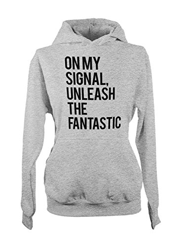 On My Signal Unleash The Fantastic Amusant Femme Capuche Sweatshirt Gris